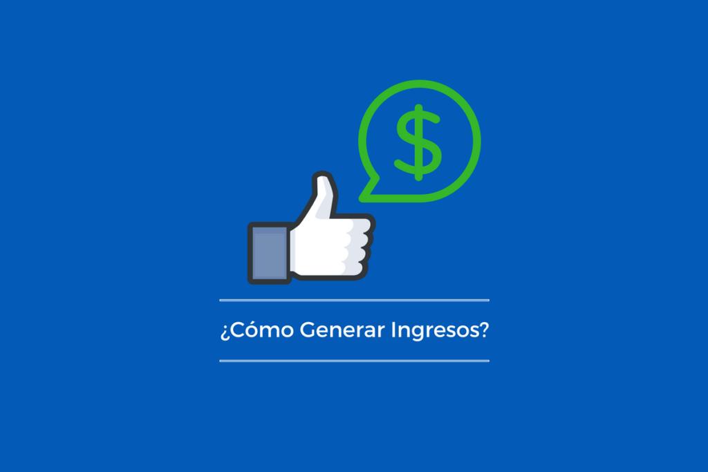 ¿Cómo generar ingresos con Facebook? 2
