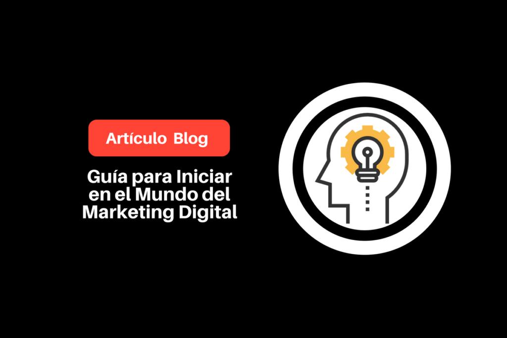 ¿Cómo Iniciar en el Mundo del Marketing Digital sin Morir en el Intento? 2
