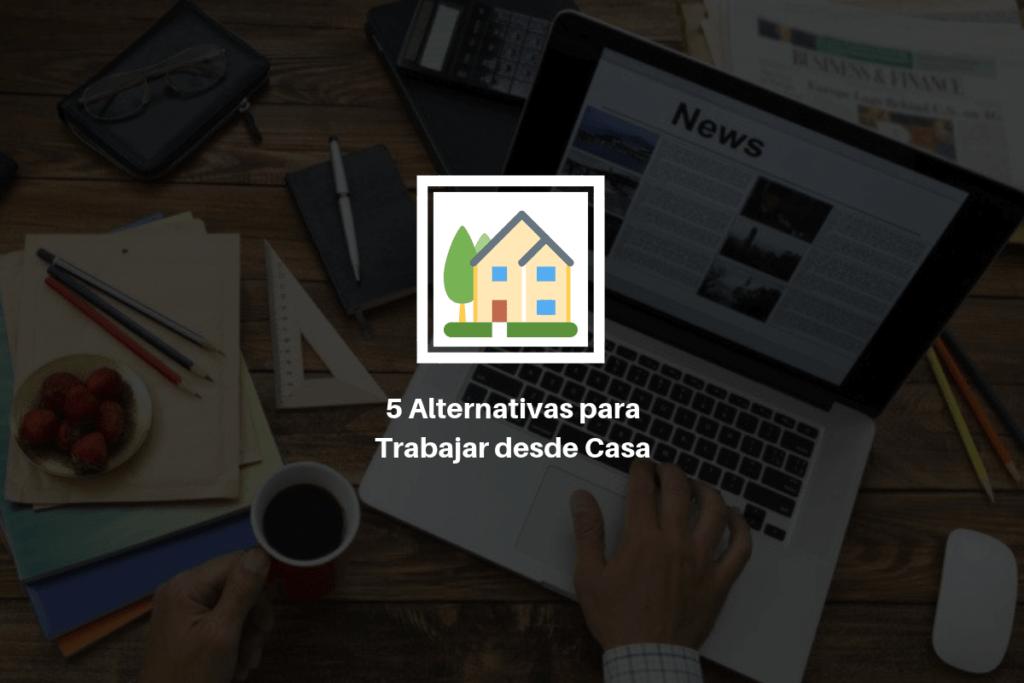 5 Alternativas para trabajar desde casa 2