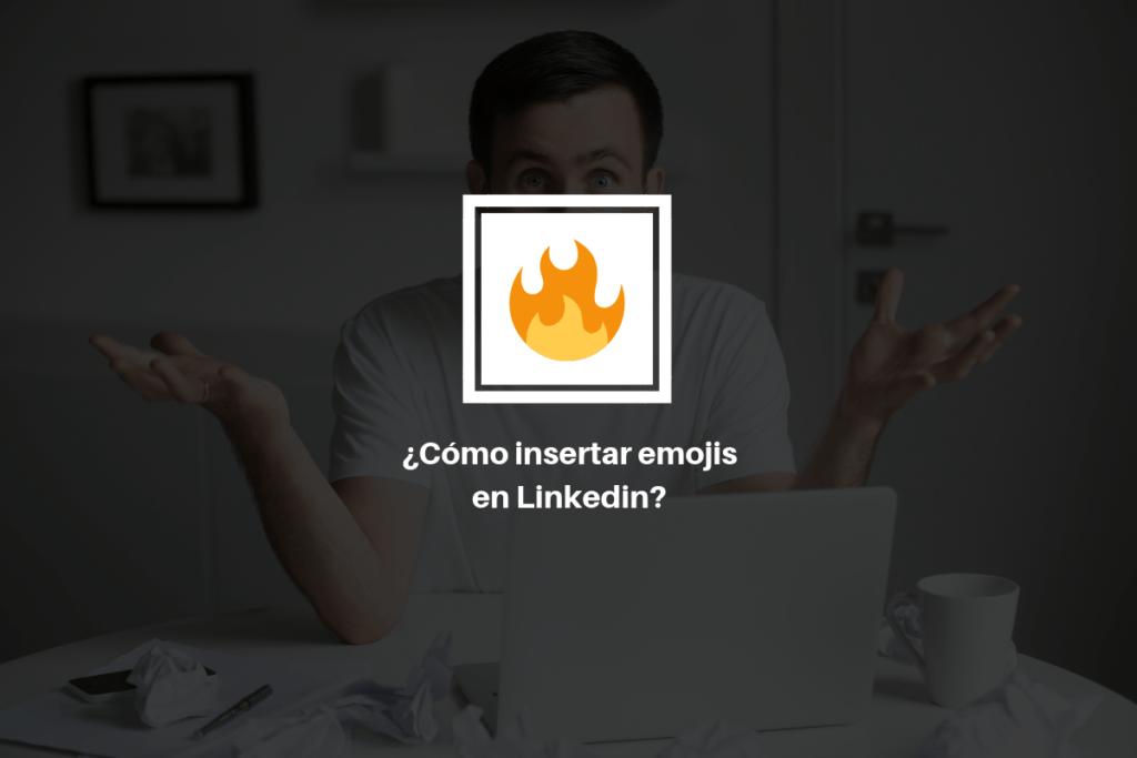 ¿Cómo Insertar Emojis en Linkedin? 1