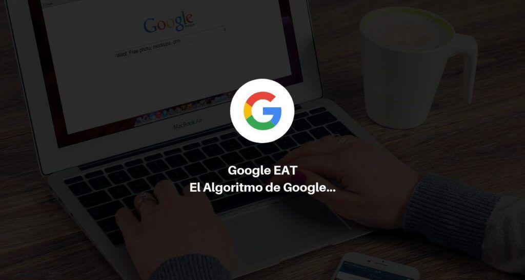 El algoritmo de google - Google EAT 2