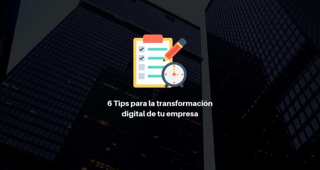 6 Tips para mejorar la transformación digital de tu empresa 2