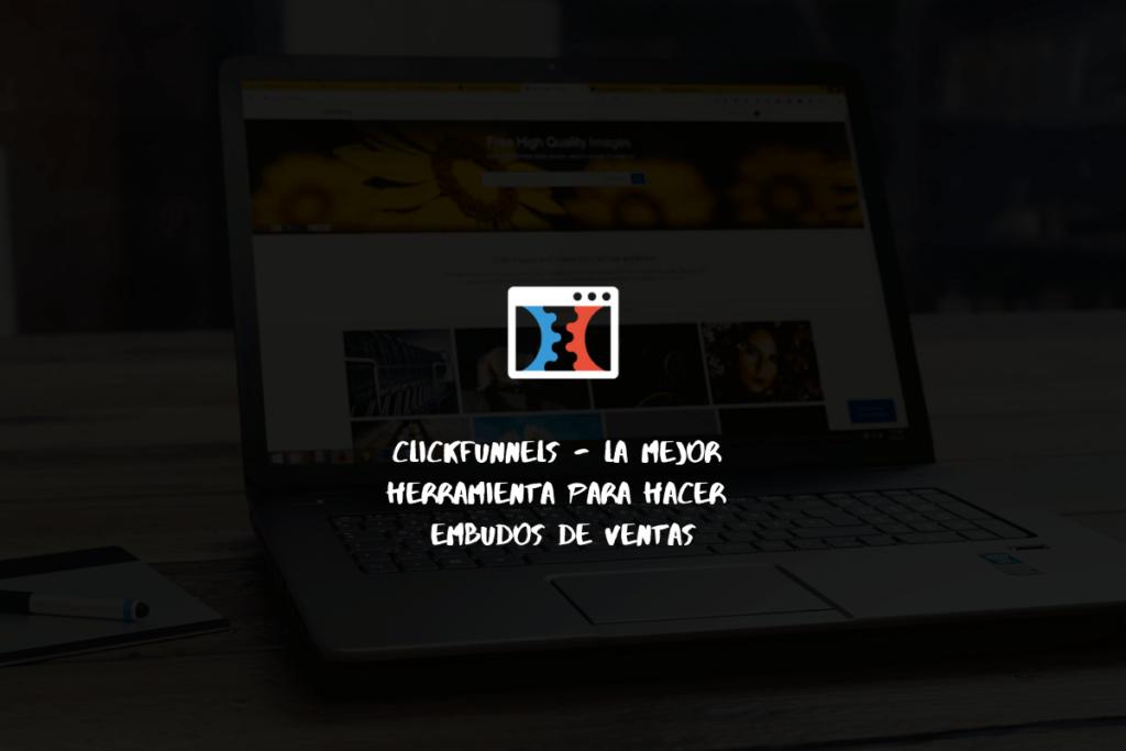 Clickfunnels - La mejor herramienta para diseñar embudos de ventas 1